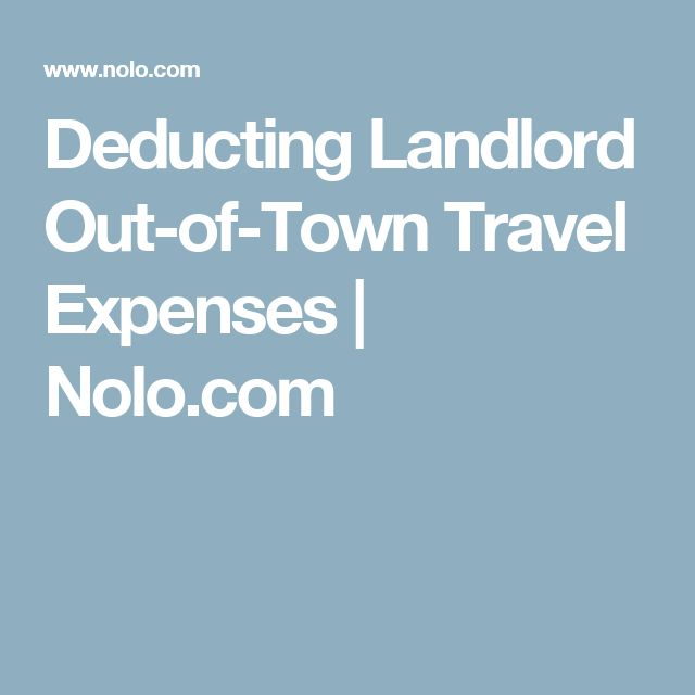 Deducting Landlord Out-of-Town Travel Expenses   Nolo.com