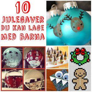 10 Julegaver du kan lage med barna