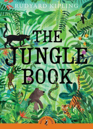 Le livre de la jungle par Rudyard Kipling: 9780141325293   PenguinRandomHouse.com: Livres   – Children's novel reading list