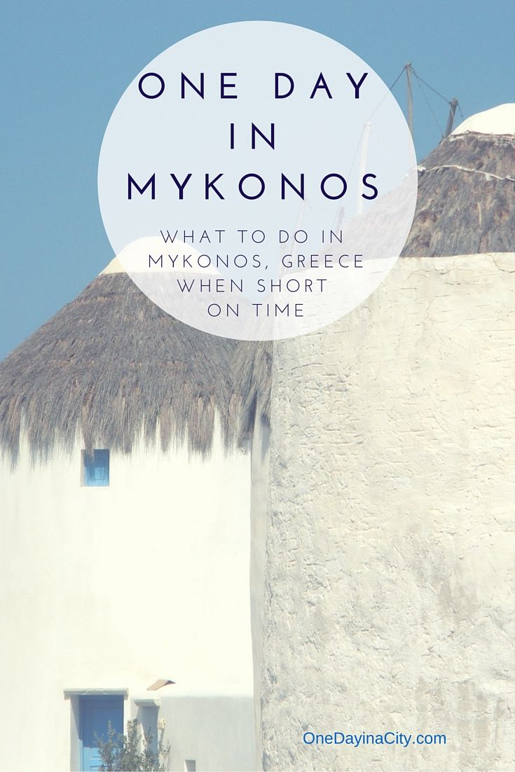 One Day in Mykonos: What to do and see on the island of Mykonos, Greece when short on time.