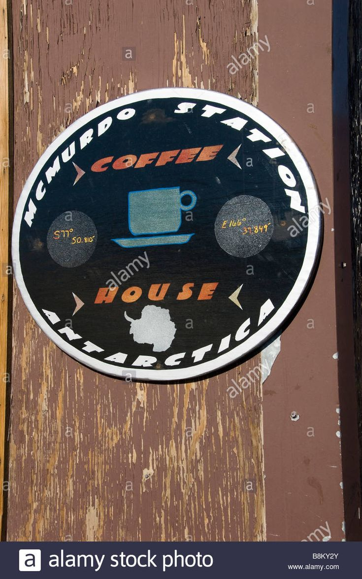 Download this stock image: McMurdo Station Coffee House sign, McMurdo Station, Ross Island, Antarctica. - B8KY2Y from Alamy's library of millions of high resolution stock photos, illustrations and vectors.