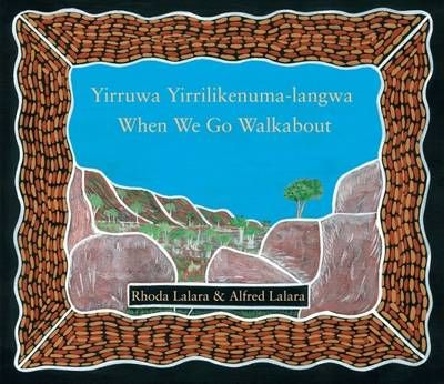 Buy When We Go Walkabout book by Rhoda Lalara from Boomerang Books