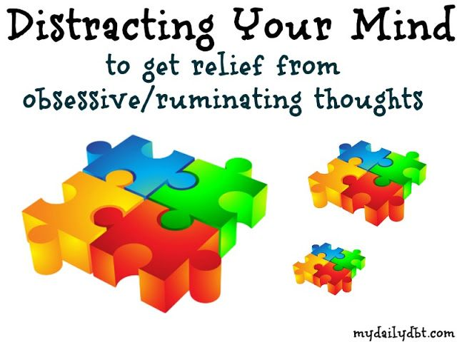 MyDailyDBT.com: DBT Skill: Distracting for Relief of Obsessive or Ruminating Thoughts (OCD, BPD)