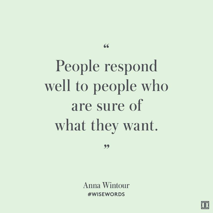 """People respond well to people who are sure of what they want."" — Anna Wintour #WiseWords"