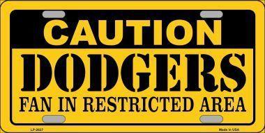 Caution Dodgers Fan Metal Novelty License Plate