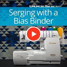 Serging with a Bias Binder | Baby Lock Serger Superior Thread - You-Tube Video with Sue Green-Baker