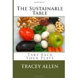 The Sustainable Table - Take Back Your Plate (Volume 1) (Paperback)By Tracey Allen