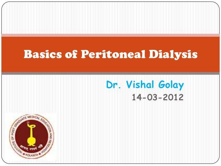 Basics of peritoneal dialysis by Vishal Golay via slideshare
