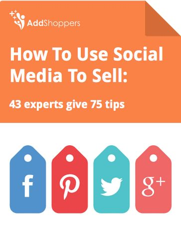 How to use social media to sell - 43 experts provide 75 tips.  http://www.addshoppers.com/how-to-use-social-media-to-sell-pdf-download/