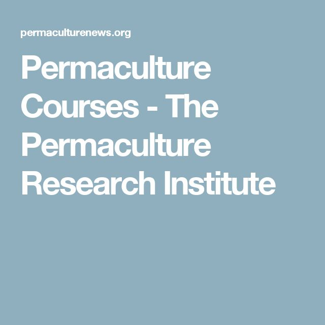 Permaculture Courses - The Permaculture Research Institute