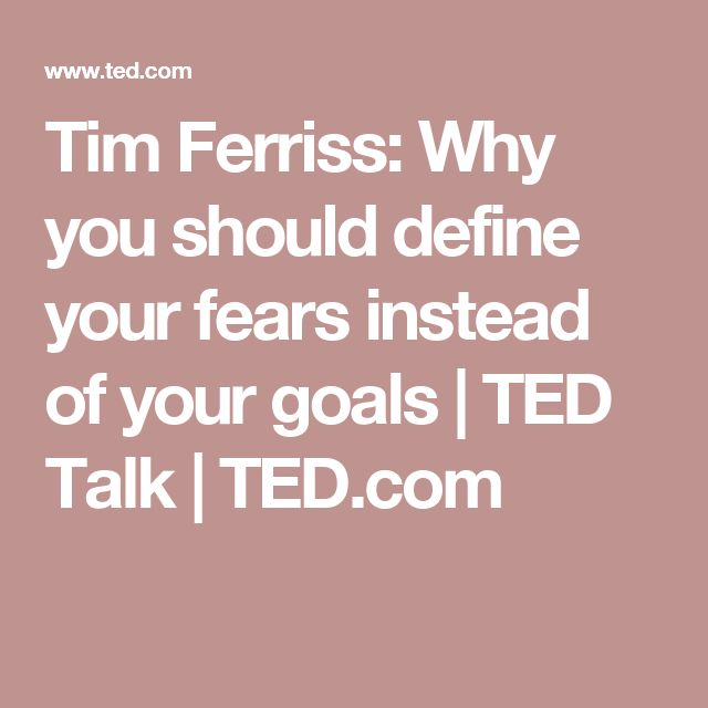 tim ferriss why you should define your fears instead of