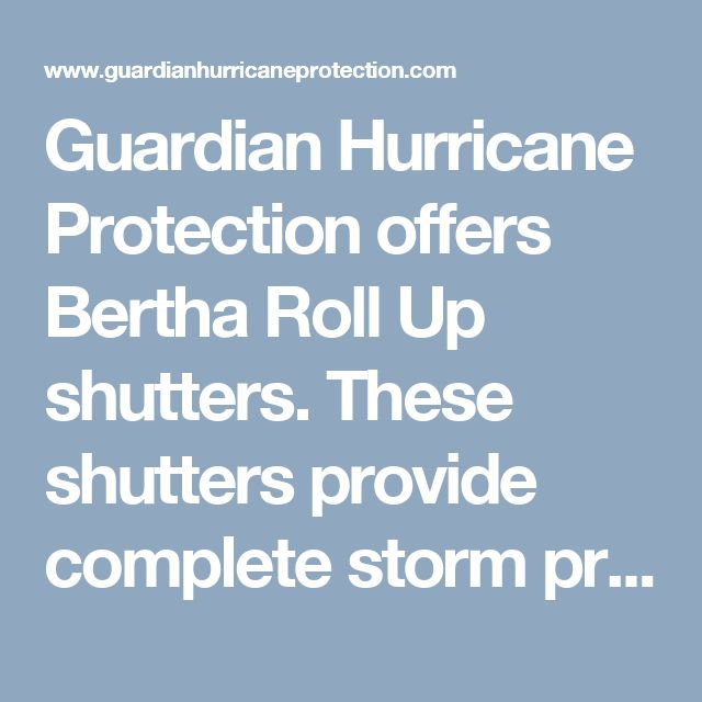 Guardian Hurricane Protection offers Bertha Roll Up shutters. These shutters provide complete storm protection, security and noise reduction for any window or door opening. These permanent shutters come with the options of manual, electric motorized and / or even a remote control operation. Call Guardian Hurricane today at 239-438-4732 or 239-244-2015. You can also click the link below for more details.