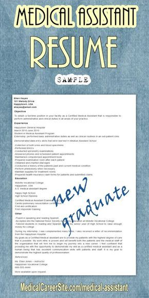 http://medicalcareersite.com/2012/01/medical-assistant-resume.html   Medical Assistant (new graduate) Resume Sample http://medicalcareersite.com/2012/01/medical-assistant-resume.html