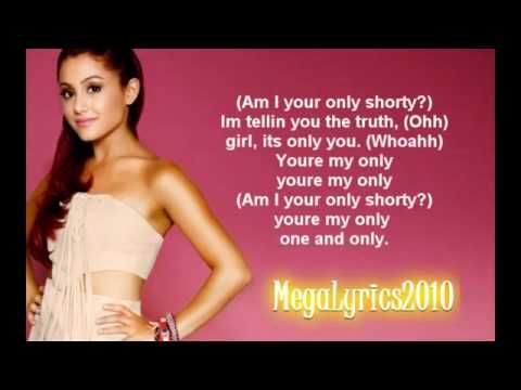 Ariana Grande - You're My Only Shawty (Lyrics) HD.flv