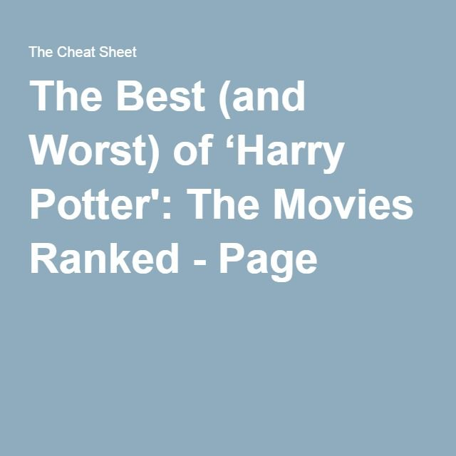 The Best (and Worst) of 'Harry Potter': The Movies Ranked - Page 7