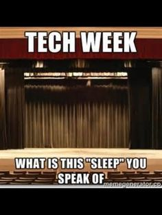 musical theater jokes. Tech Week