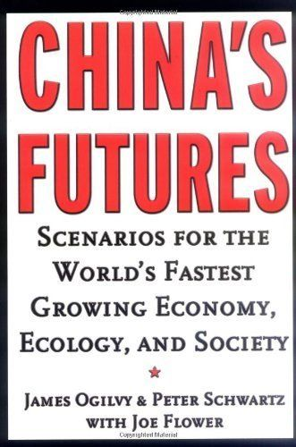China's Futures: Scenarios for the World's Fastest Growing Economy, Ecology, and Society by James Ogilvy. $26.39. 176 pages. Publisher: Jossey-Bass; 1 edition (January 24, 2000) – Alice Gambril
