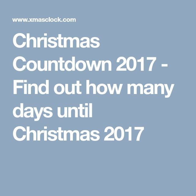 Christmas Countdown 2017 - Find out how many days until Christmas 2017