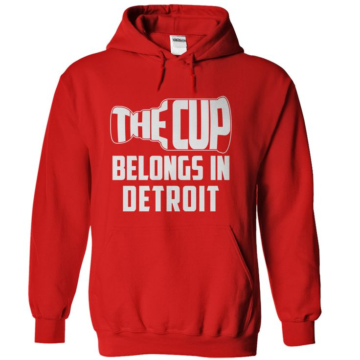 The Cup belongs in Detroit T-Shirts, Hoodies. Check Price Now ==► https://www.sunfrog.com/Sports/The-Cup-belongs-in-Detroit-Red-41140819-Hoodie.html?id=41382
