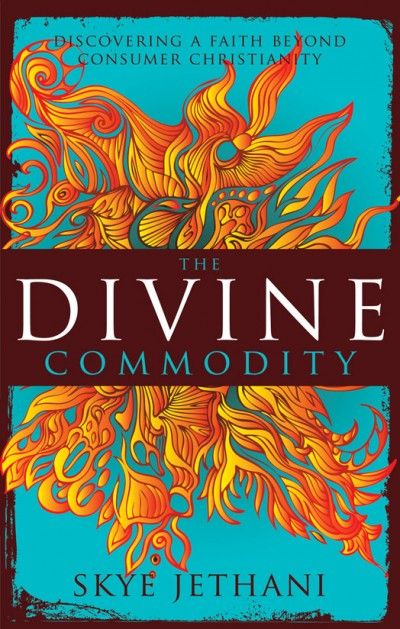 Divine Commodity - Discovering a faith beyond consumer Christianity