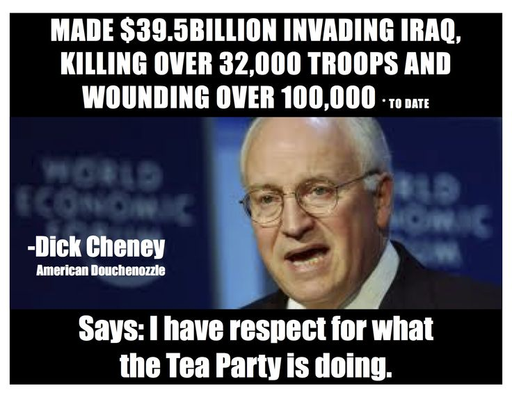 """Dick Cheney: I have """"respect"""" for what the Tea Party is doing. The former vice president describes the Tea Party as a """"positive"""" development for the GOP. """"These are Americans. They're loyal, they're patriotic, and taxpayers, and fed up with what is happening in Washington. It's a normal healthy reaction and the fact that the [GOP] is having to adjust to it is positive.""""  The former vice president was  infamously reported to have said """"deficits don't matter."""" #douchebag"""