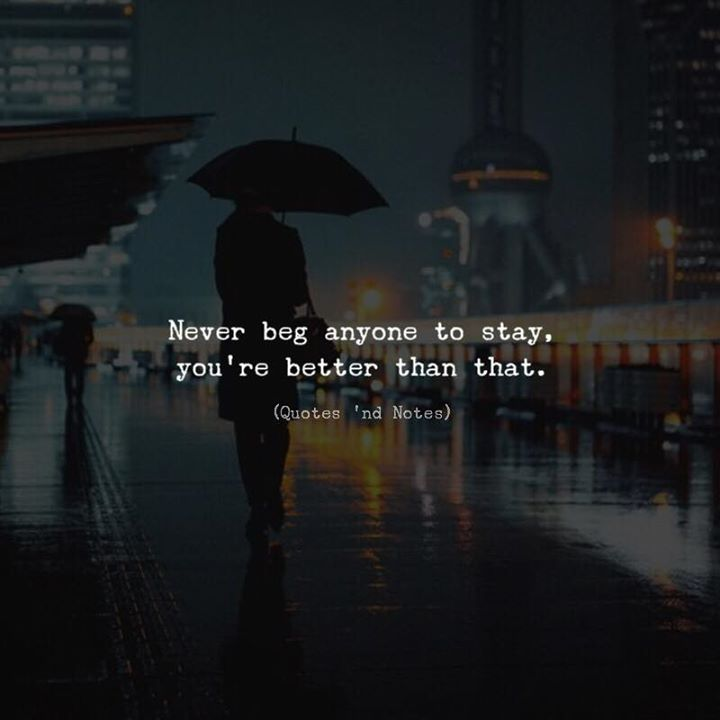 Never beg anyone to stay youre better than that. via (http://ift.tt/2CZQIRa)