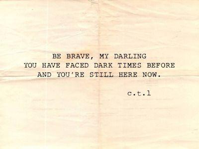 Courage, Dear Hearts ❤                                                                                                                                                                                 More