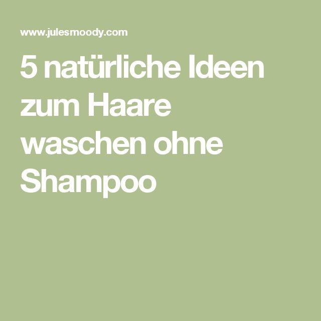 5 natürliche Ideen zum Haare waschen ohne Shampoo
