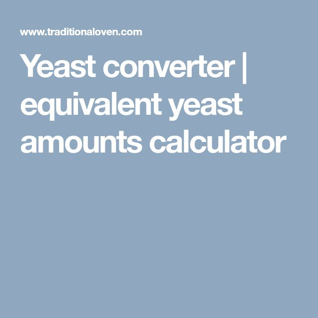 Yeast converter | equivalent yeast amounts calculator