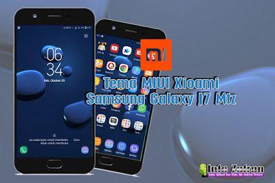 Info Zafran: Download Tema Samsung Galaxy J7 Plus Mtz For MIUI ...