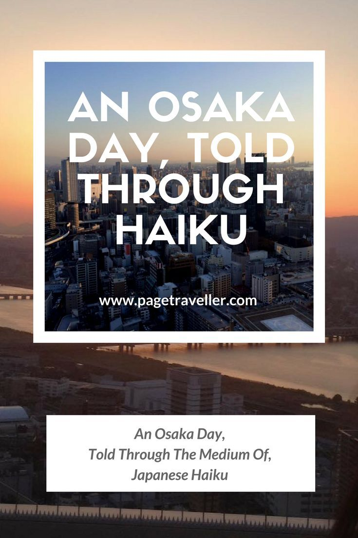 An Osaka Day, Told Through The Medium Of, Japanese Haiku. Here's my guide to exploring Osaka, Japan, as told through Japanese poetry. Have fun reading this alternative Osaka travel guide! #Osaka #Japan #Japanese #haiku #poetry #poem #travel #travelblogger #travelblog #traveltips #travelersnotebook #traveladdict #wanderlust #asia #traveller #travelling #backpacking #backpacker #globetrotter #travelguide #travelhacks #travelgoals #travelgram #traveling #traveljournal #travelmore...