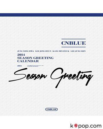 씨엔블루 (CNBLUE) - 2014 SEASON GREETING PACKAGE (LIMITED EDITION) ( DESK & WALL CALENDAR + NEW YEAR'S CARD ( WITH SIGNATURE MEMBER ) + MINI PHOTO )