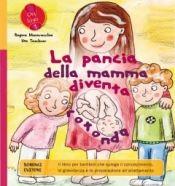 La Pancia della Mamma Diventa Rotonda  Regina Masaracchia Ute Taschner  Bonomi Editore