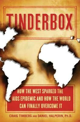 47 best new health and wellness images on pinterest book show tinderbox how the west sparked the aids epidemic and how the world can finally overcome fandeluxe Image collections
