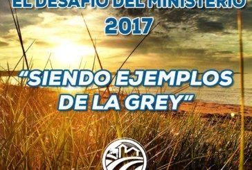 El Desafío del Ministerio 2017 – Siendo ejemplos de la grey