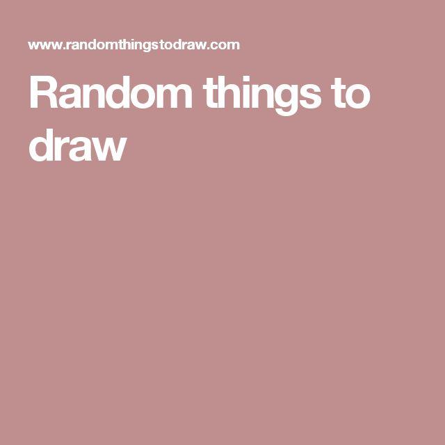 Random things to draw