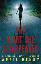 The Night She Disappeared by April Henry  Drew was the last person to see Kayla before she left on a pizza delivery.  Gabby was supposed to have worked Kayla's shift.  Can Gabbie and Drew find Kayla after the police give up?