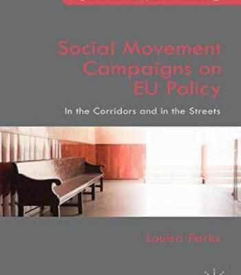 Social Movement Campaigns On Eu Policy: In The Corridors And In The Streets PDF