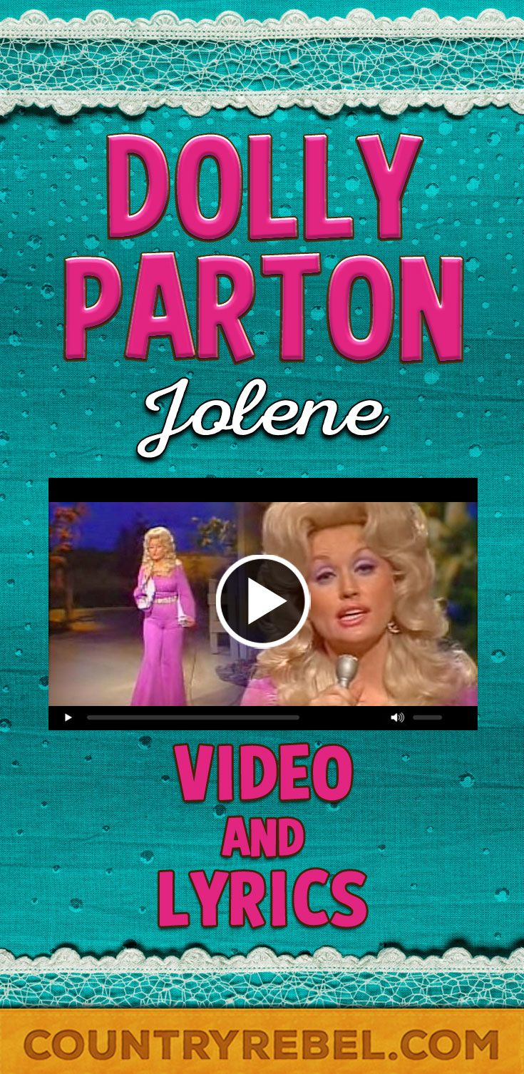 Dolly Parton - Jolene Lyrics and Country Music Video on Youtube from Country Rebel http://countryrebel.com/blogs/videos/16285255-dolly-parton-jolene-video