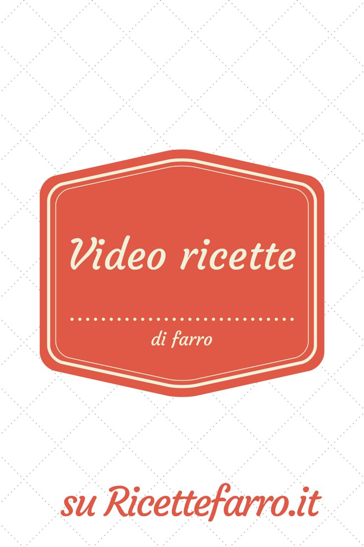 Video ricette di farro - ricettefarro.it
