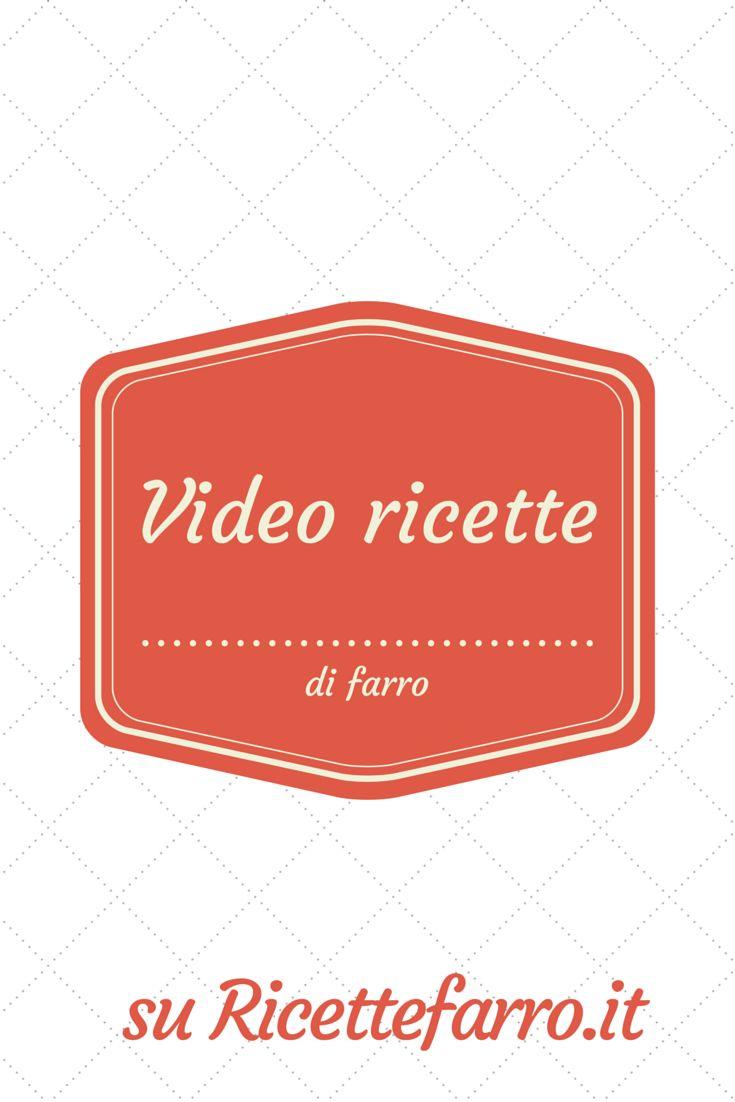 Video ricette di farro - ricettefarro.it