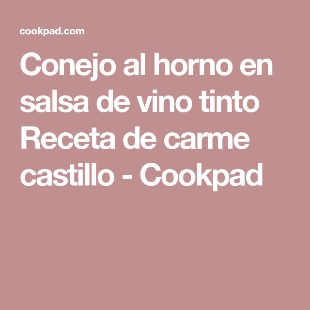 Conejo al horno en salsa de vino tinto Receta de carme castillo - Cookpad
