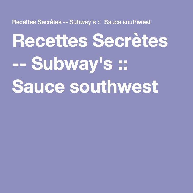 Recettes Secrètes -- Subway's :: Sauce southwest