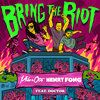 Bring the Riot (feat. Doctor) - Single - Henry Fong & Milo & Otis