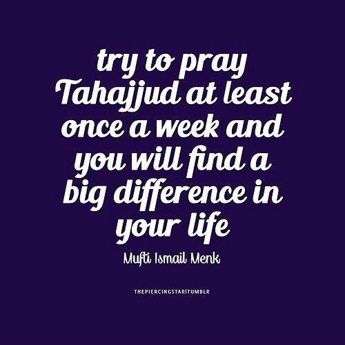 It is said that dua at Tahajjud prayer is like an arrow that doesn't miss its target!
