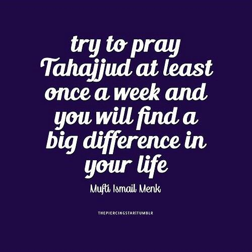 It is said that dua at Tahajjud prayer is like an arrow that doesn't miss its target!