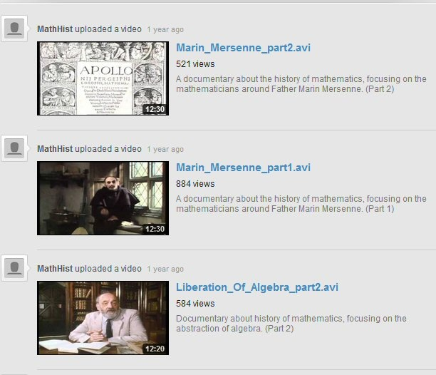 Math History Channel on YouTube : Excellent videos on history of calculus, non-Euclidean geometry and more. http://www.youtube.com/user/MathHist