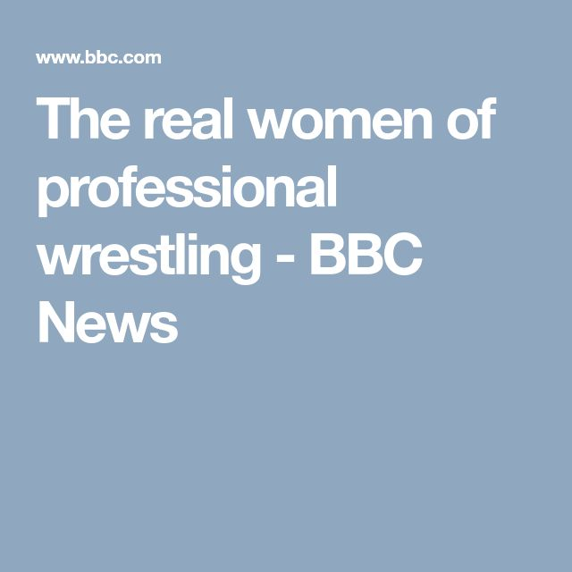 The real women of professional wrestling - BBC News