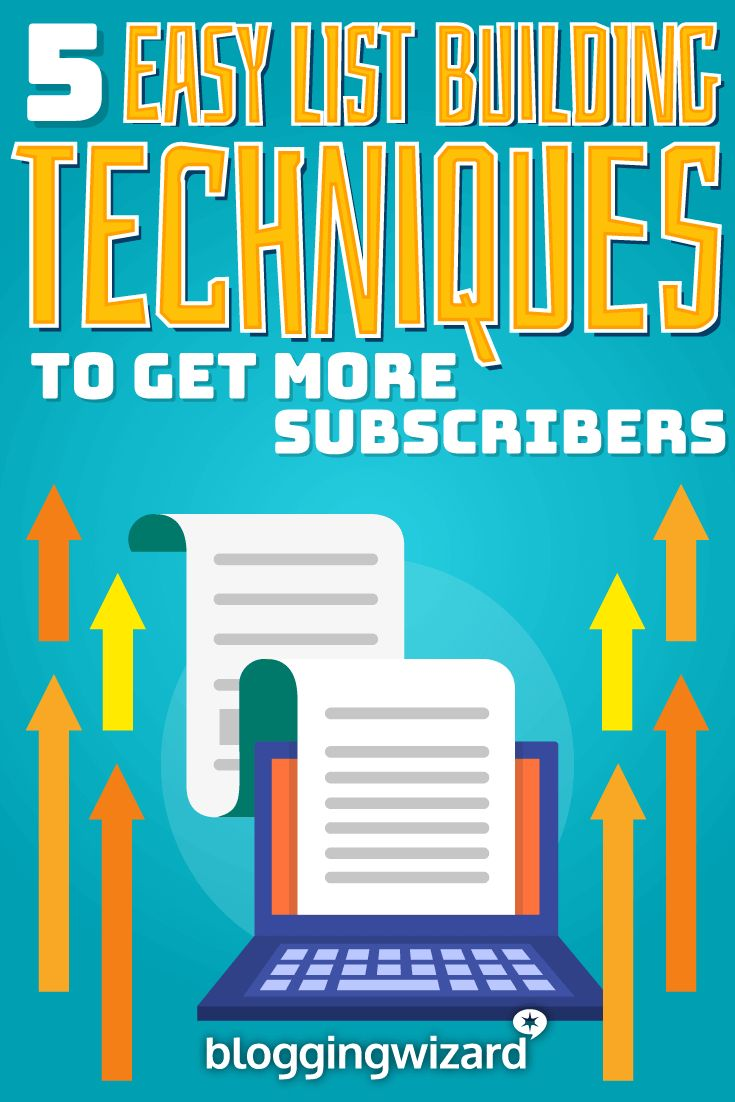 5 Easy List Building Techniques To Get You More Email Subscribers