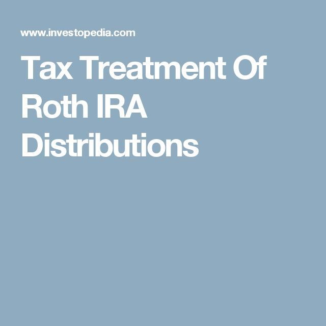 Tax Treatment Of Roth IRA Distributions